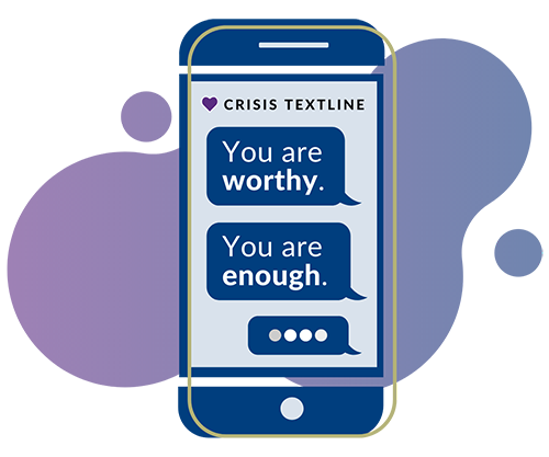 Textline SF Suicide Prevention Affirmations. Text reads You are worthy, You are enough.